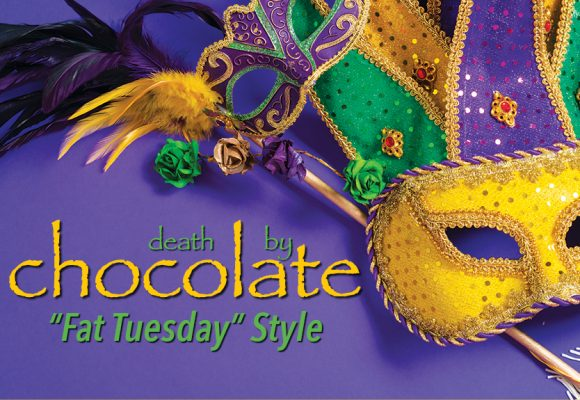 "Fat Tuesday ""Death by Chocolate"" Event"